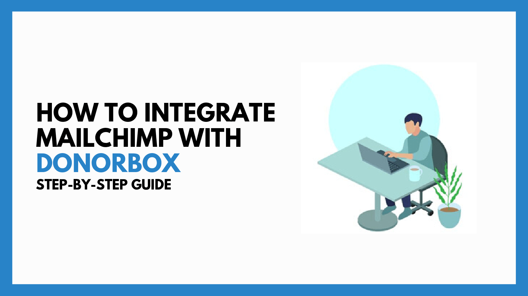 How To Integrate Mailchimp with Donorbox   Step-by-Step Guide