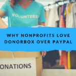 8 Reasons Why Nonprofits Love Donorbox over PayPal