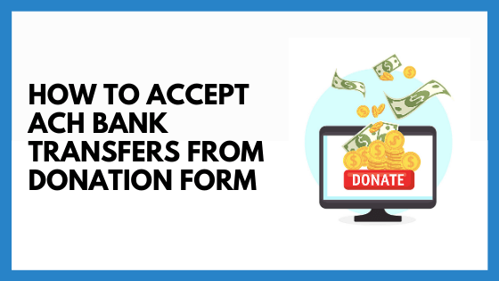 Nonprofits now can Receive Donations via ACH Bank Transfer!