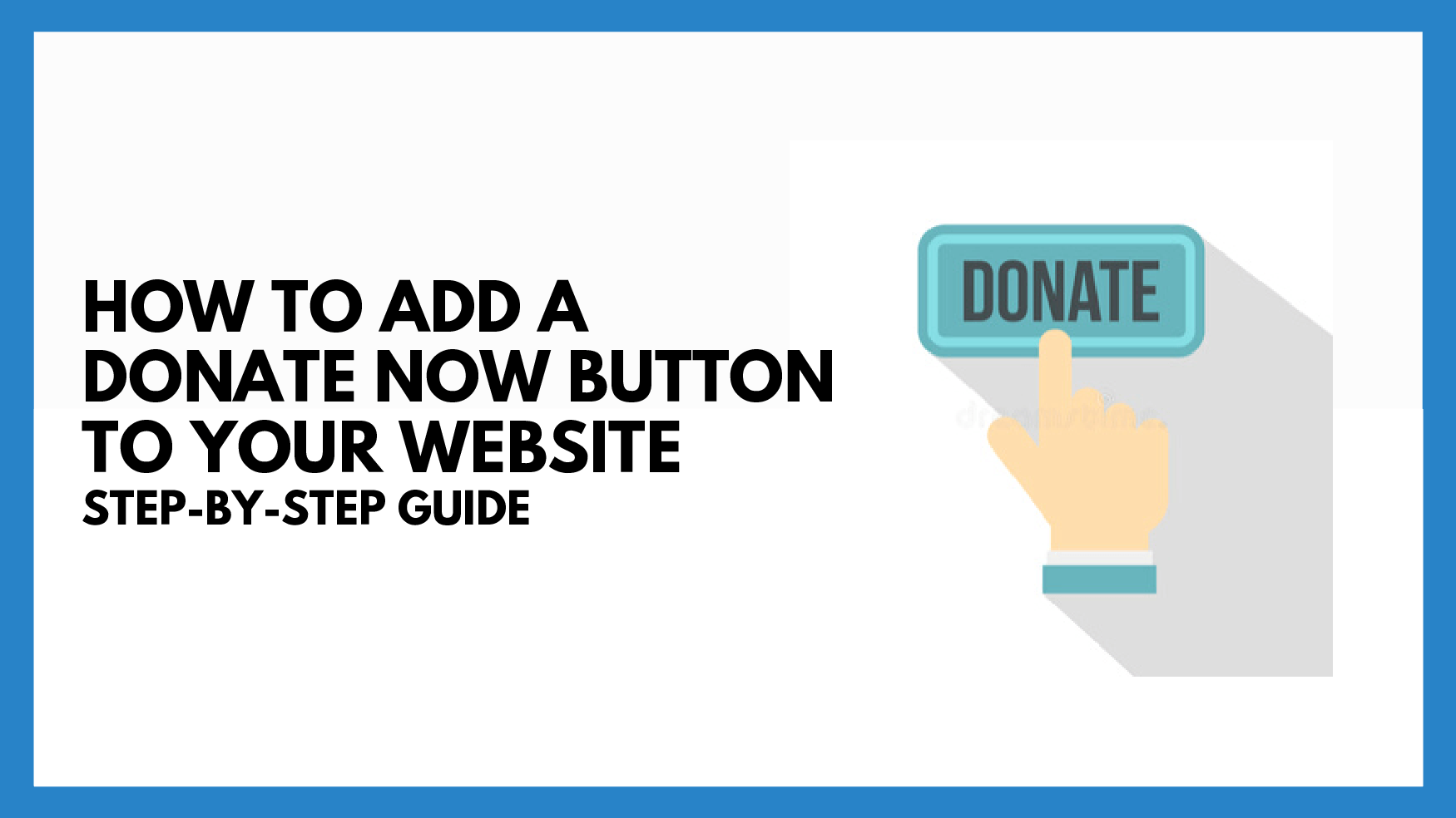 How To Add A Donate Now Button To Your Website | Step-By-Step Guide