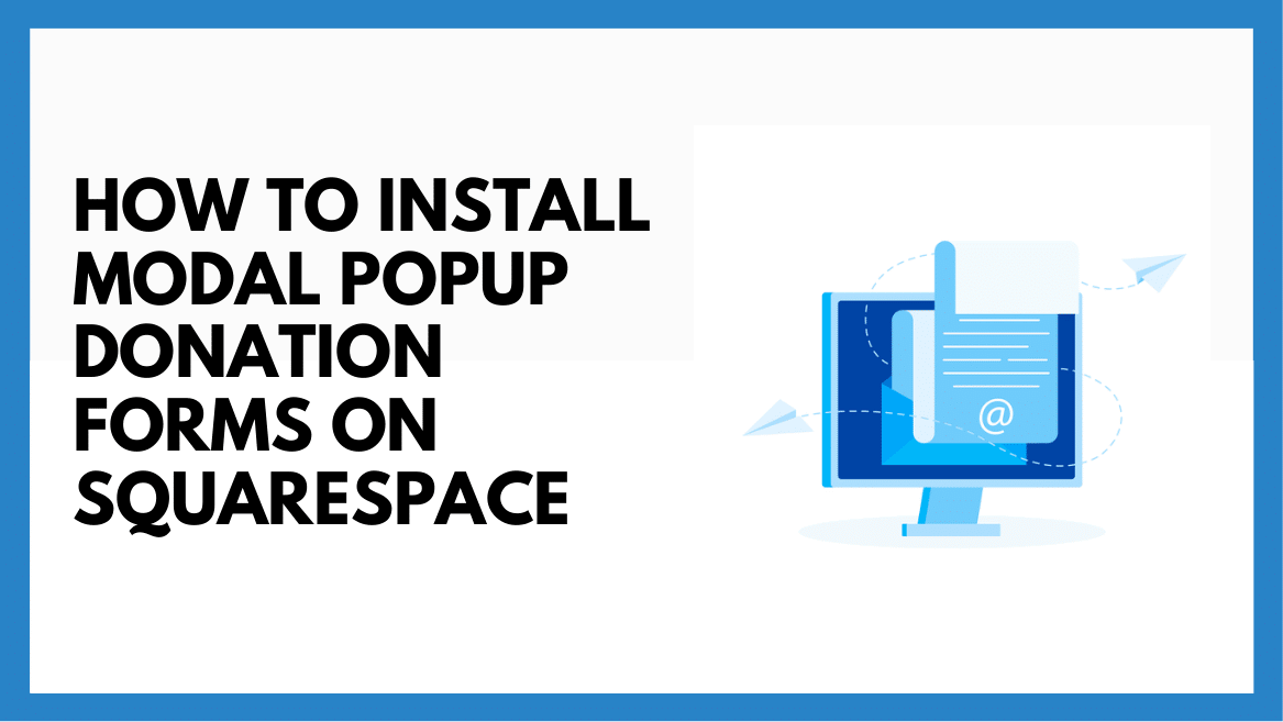How To Install Modal Popup Donation Forms On Squarespace