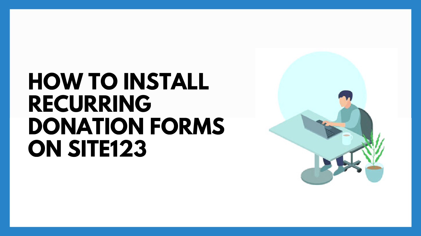 How To Install Recurring Donation Forms on Site123 with Donorbox