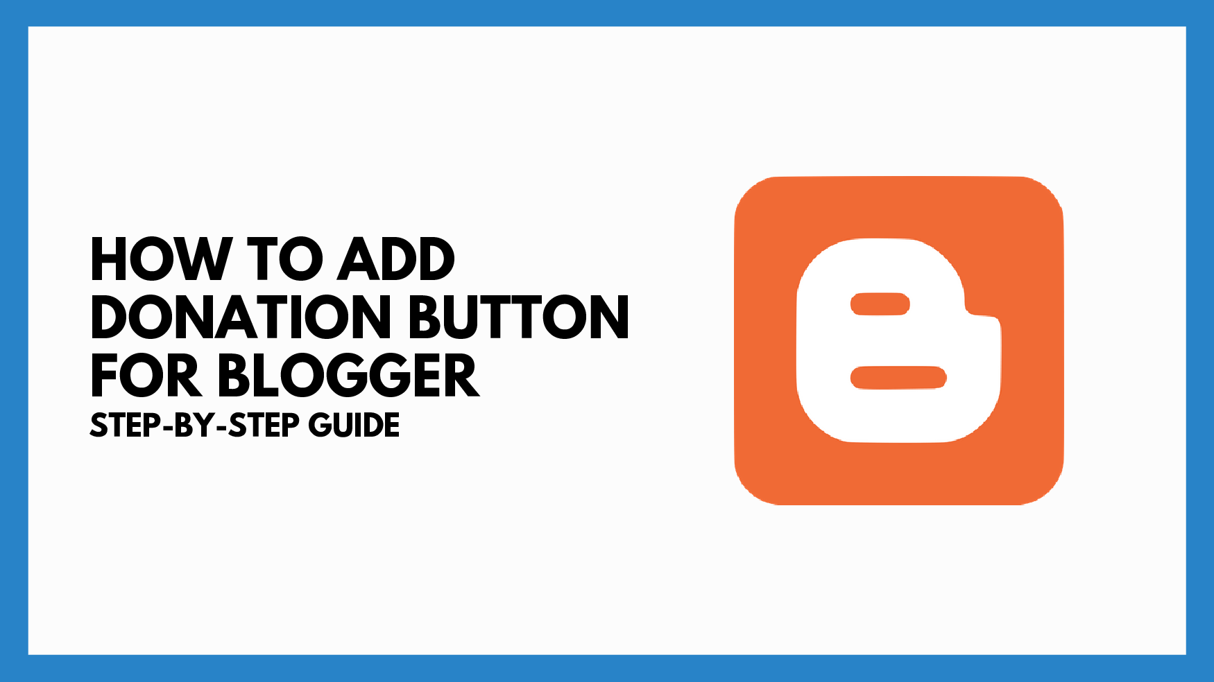 How To Add Donation Button on Blogger: Step-By-Step Guide
