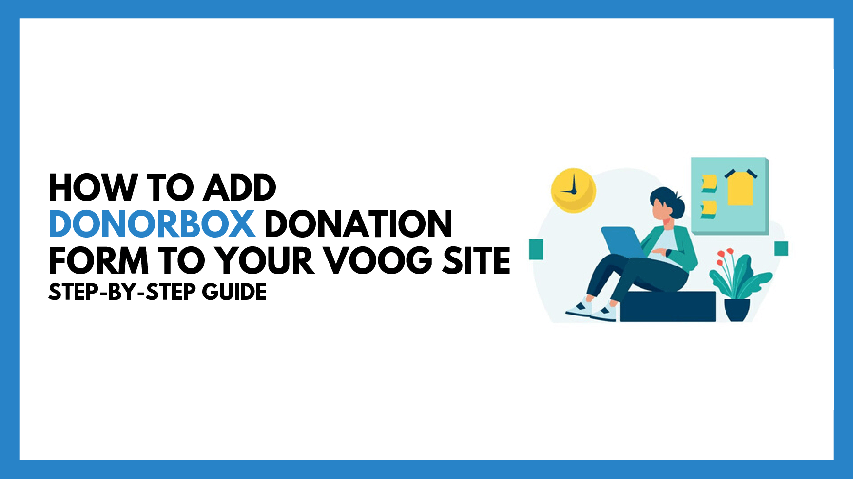How To Add Donorbox Donation Form To Your Voog Site| Step-by-Step Guide