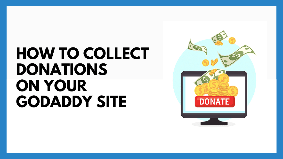 How to Collect Donations on Your GoDaddy Site