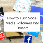 How to Turn Social Media Followers Into Donors