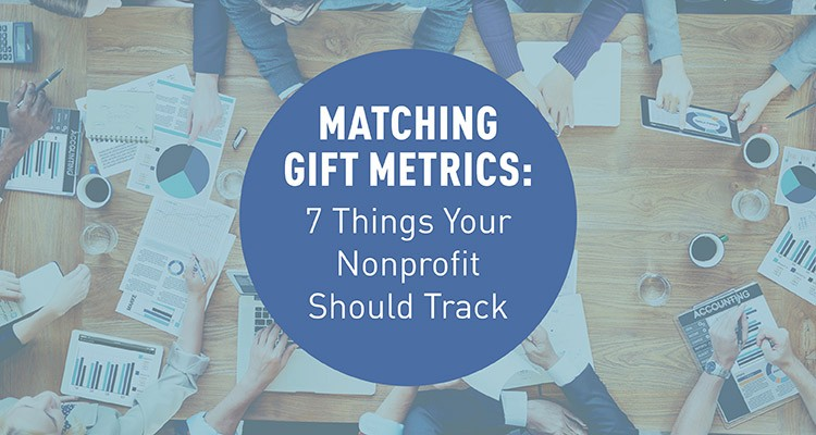 Matching Gift Metrics: 7 Things Your Nonprofit Should Track