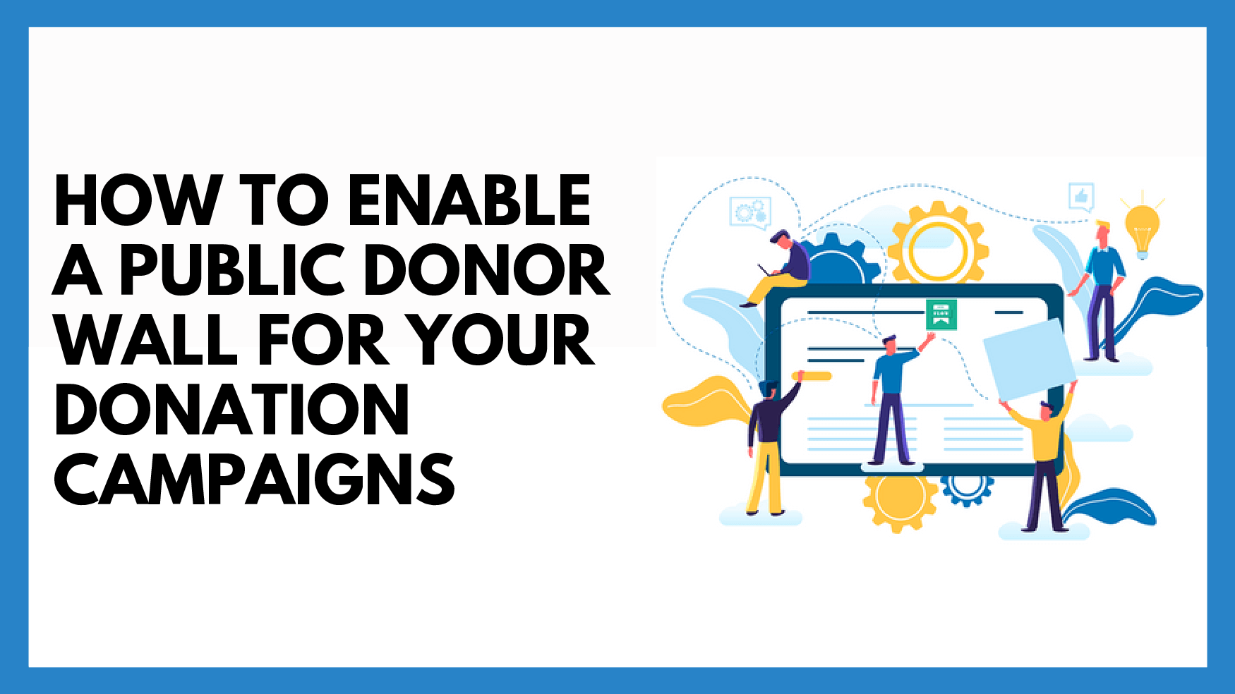 How to Enable A Public Donor Wall For Your Donation Campaigns