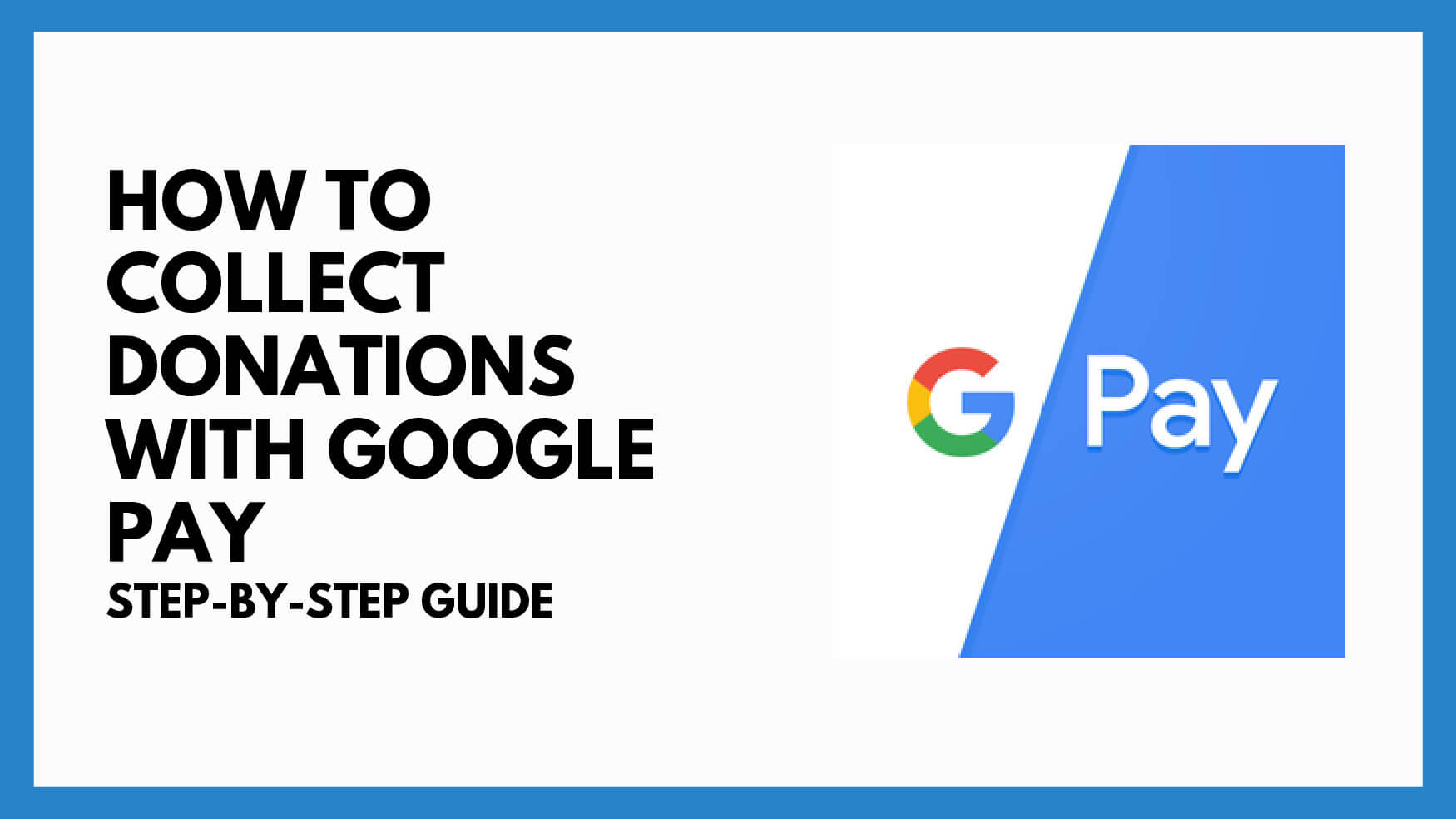 How To Collect Donations with Google Pay on Android & Chrome