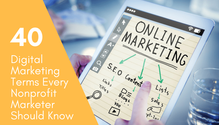 40 Digital Marketing Terms Every Nonprofit Marketer Should Know