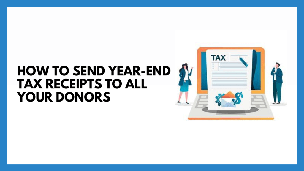 send year-end tax receipts to donors