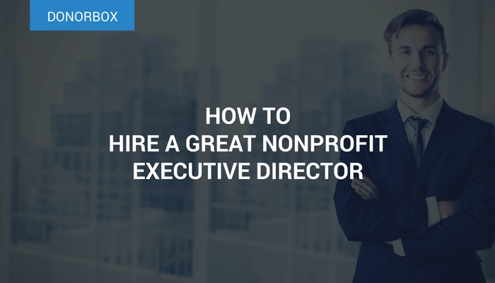 How to Hire a Great Nonprofit Executive Director