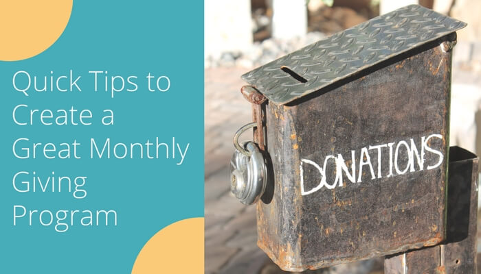 10 Quick Tips to Create a Great Monthly Giving Program