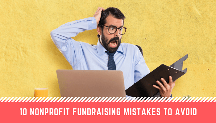 Nonprofit Fundraising Mistakes to Avoid