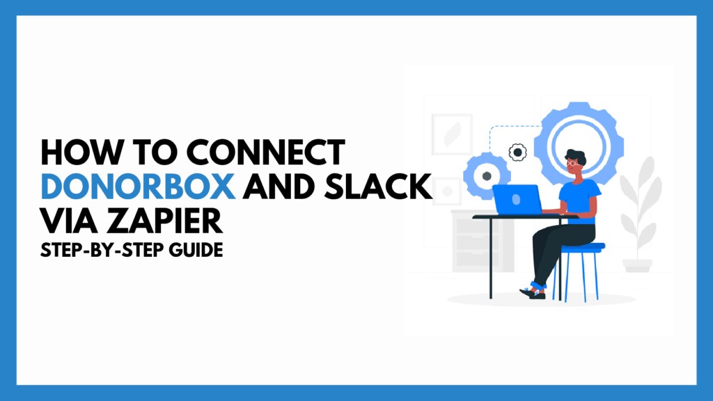 Connect DonorBox and Slack Via Zapier