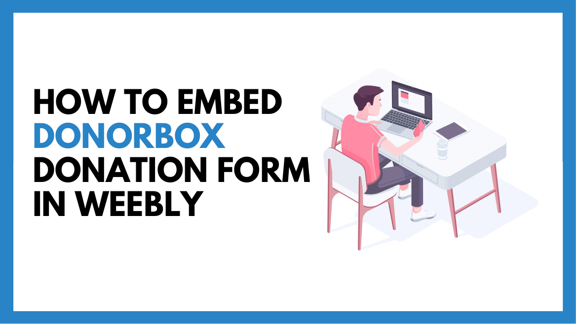 How to Embed Recurring Donation Forms in Weebly