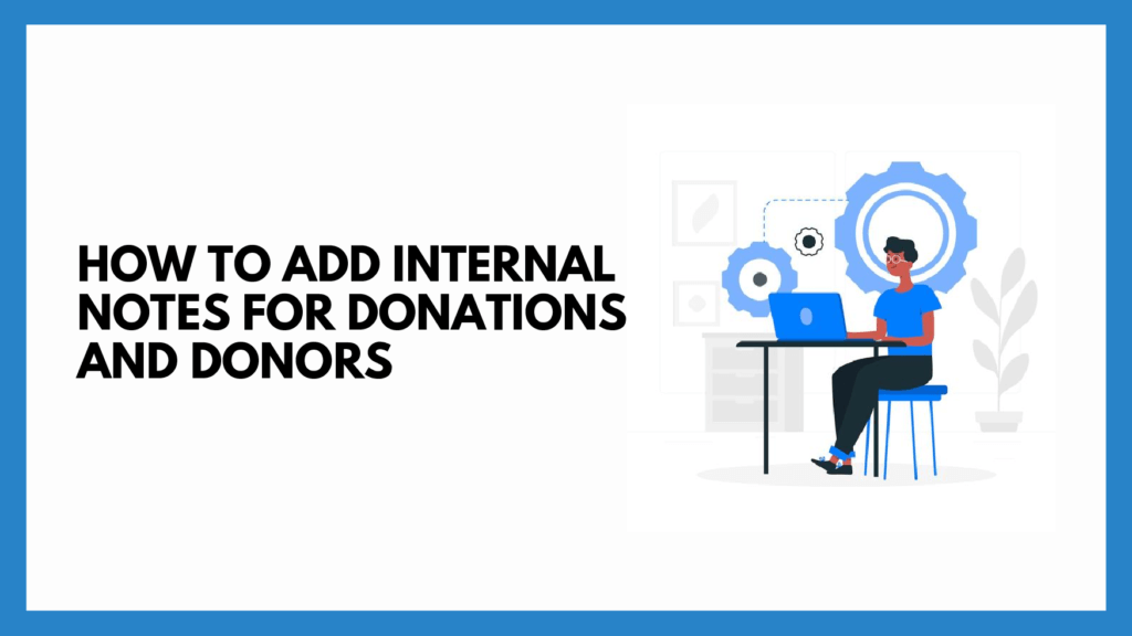 internal notes for donations and donors