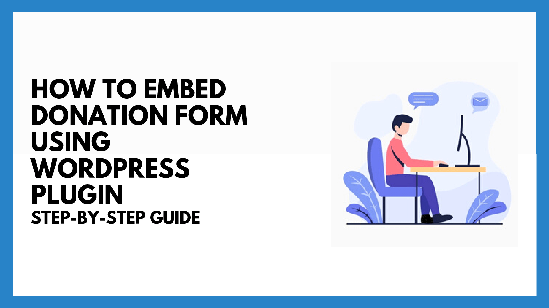 How to Embed Donation Form Using WordPress Plugin – Donorbox