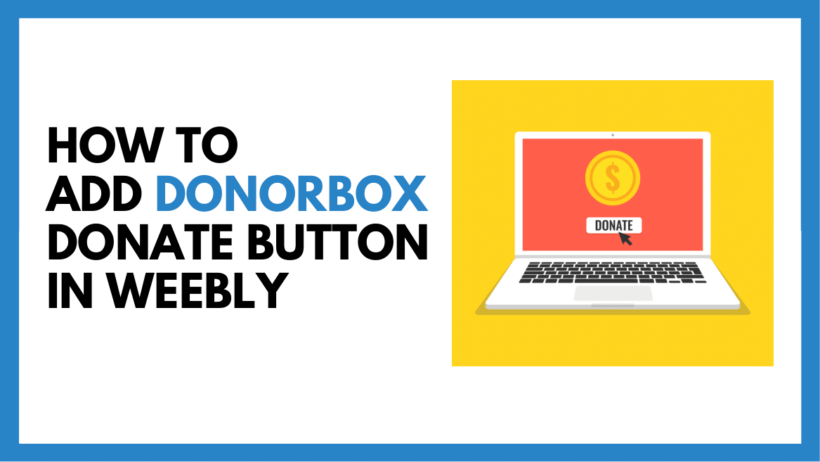How to Add a Donate Button on Weebly to Accept Recurring Donations