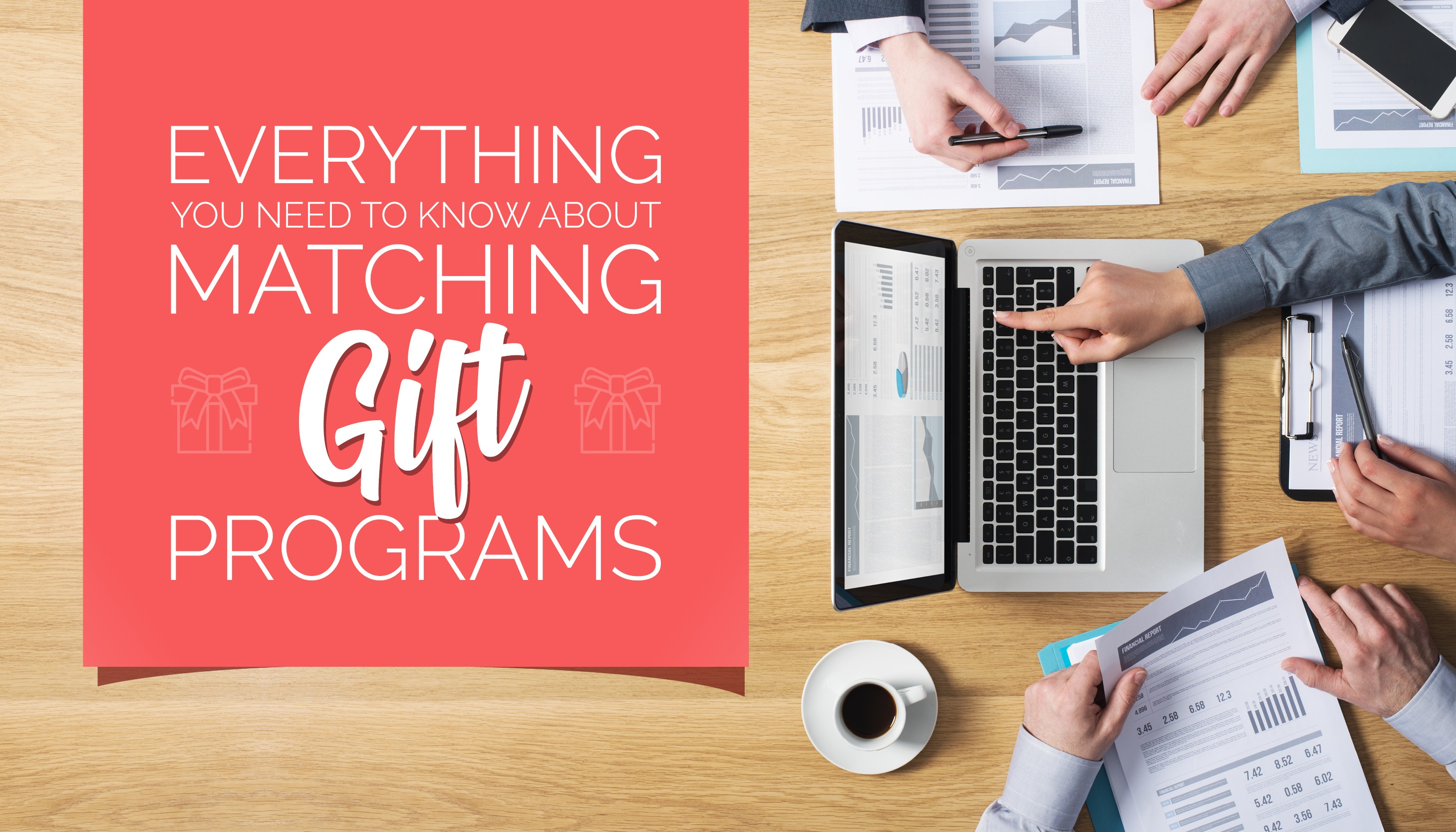 Everything You Need to Know About Matching Gift Programs