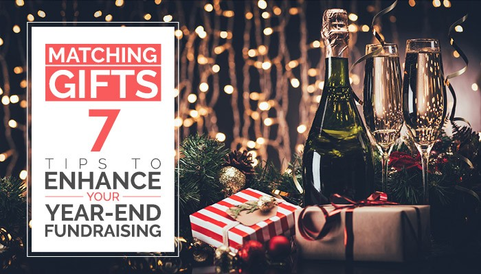 Matching Gifts: 7 Tips to Enhance Your Year-End Fundraising