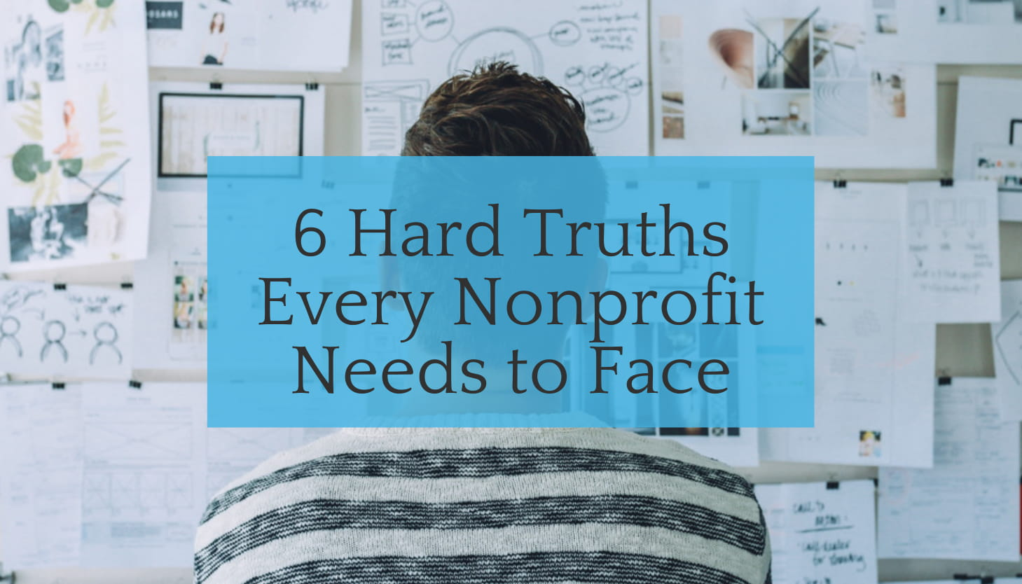 6 Hard Truths Every Nonprofit Needs to Face