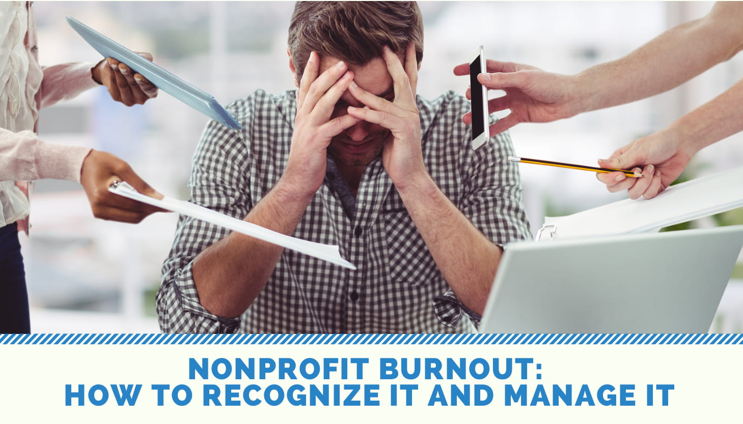 Nonprofit Burnout: How to Recognize it And Manage it