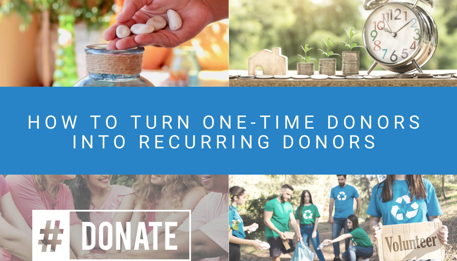 How to Turn One-Time Donors Into Recurring Donors