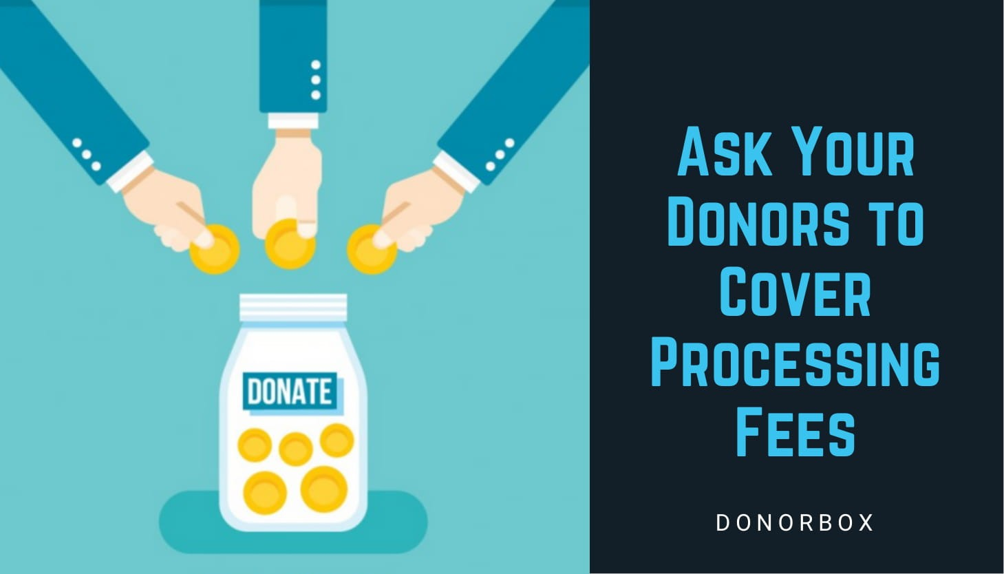 Ask Your Donors to Cover Processing Fees with Donorbox