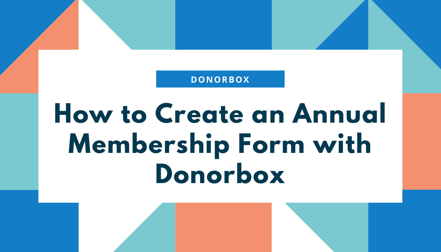 How to Create an Annual Membership Form with Donorbox