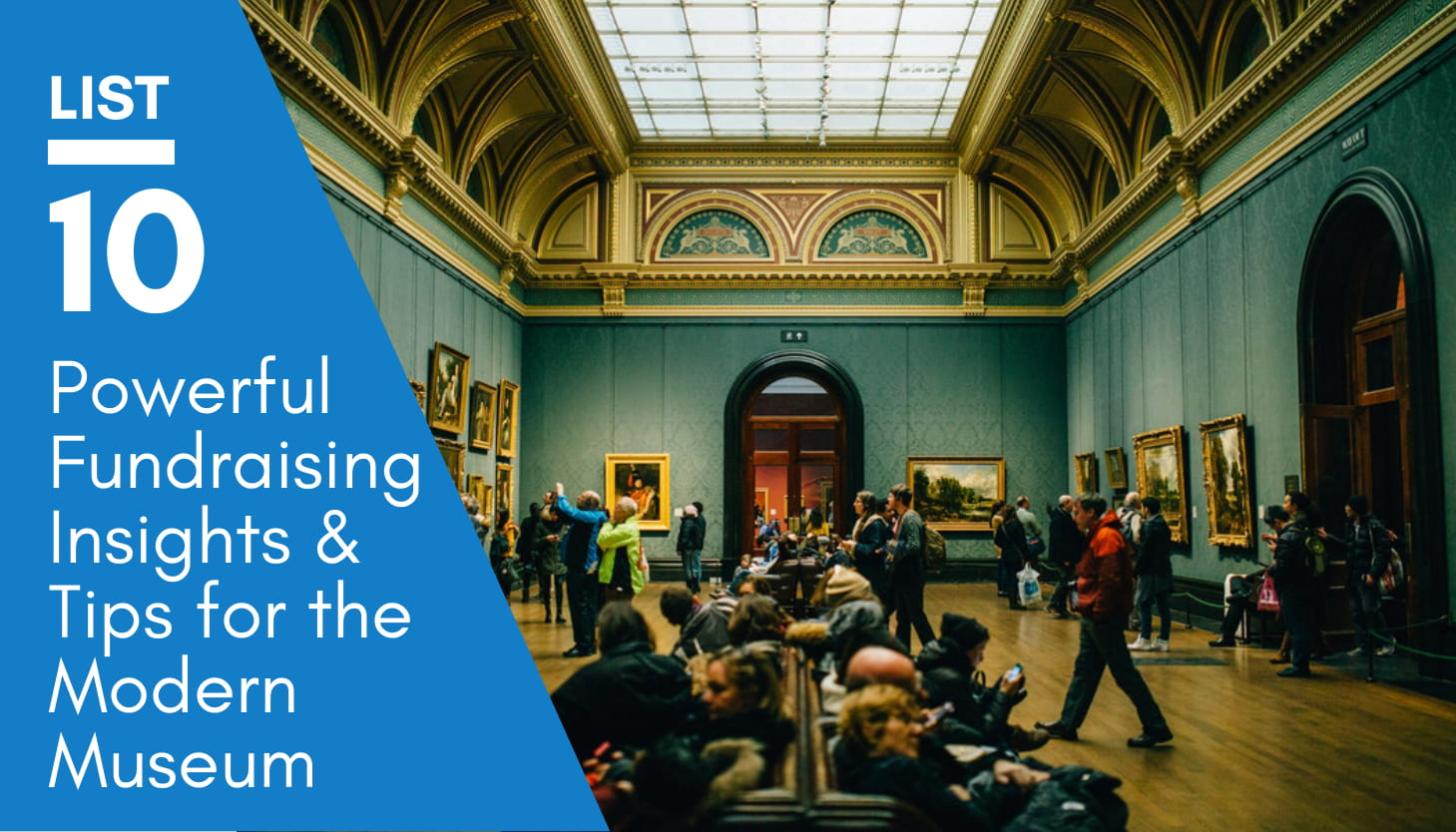Museum Fundraising: 10 Powerful Insights and Tips for the Modern Museum