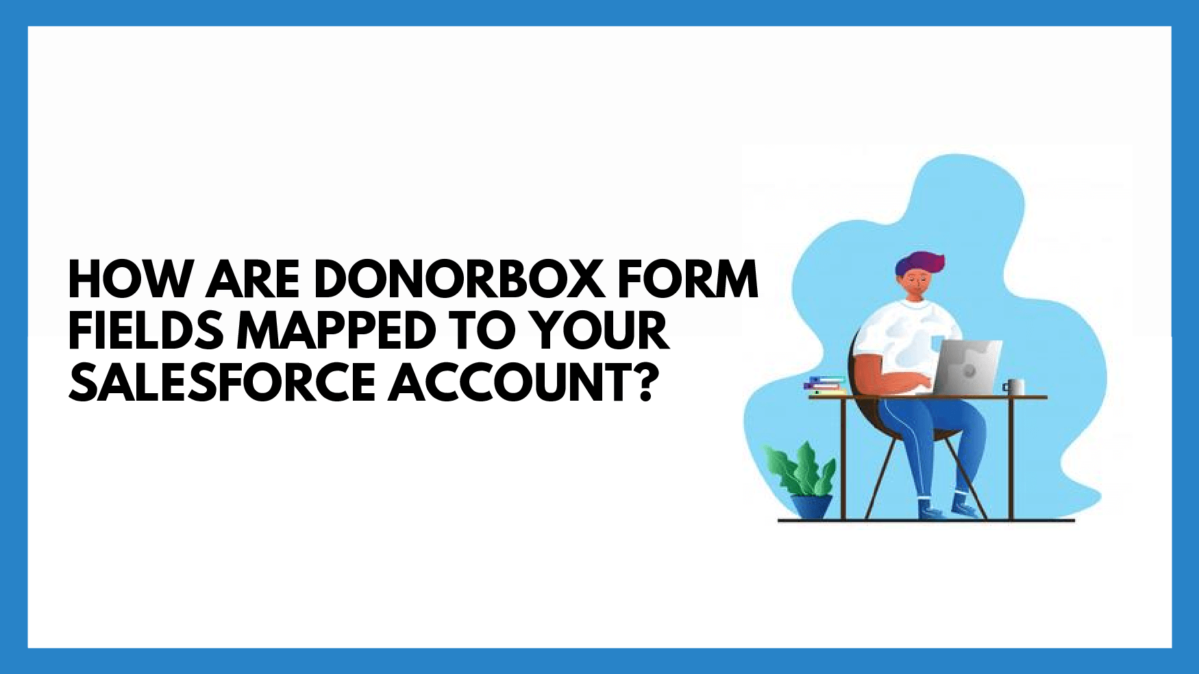 How are Donorbox form fields mapped to your Salesforce account?