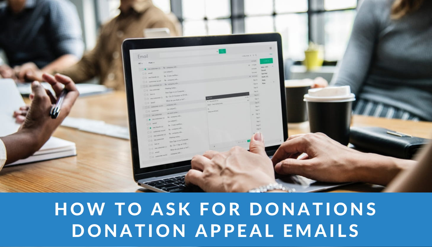 How to Ask for Donations: Donation Appeal Emails