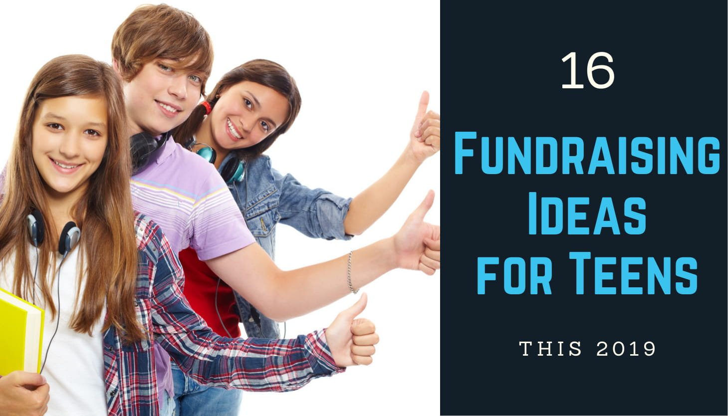 17 Fundraising Ideas for Teens [ Updated 2021]