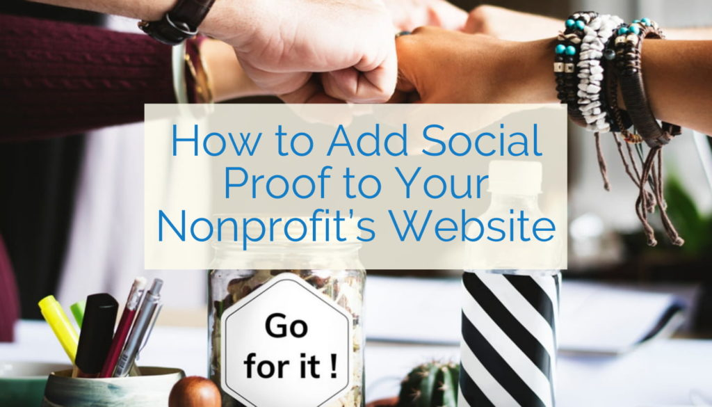 How to Add Social Proof to Your Nonprofit's Website
