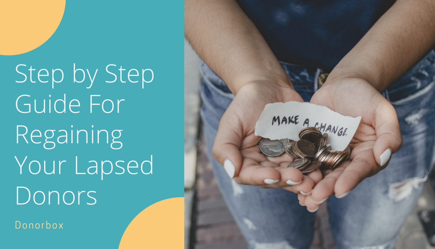 Step by Step Guide For Regaining Your Lapsed Donors