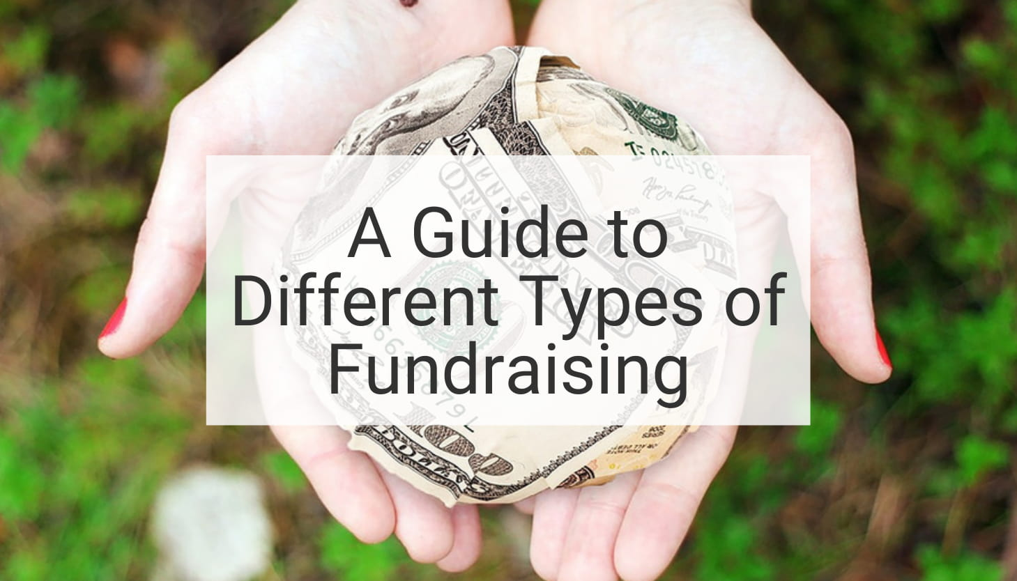 A Guide to Different Types of Fundraising: Pros and Cons