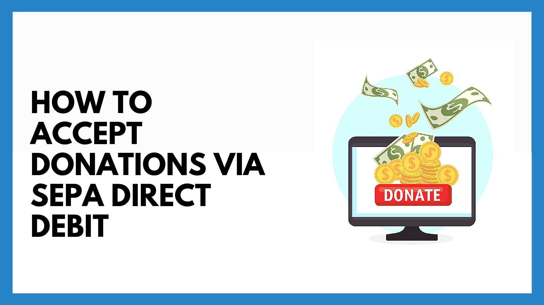 How To Accept Donations via SEPA Direct Debit with Donorbox