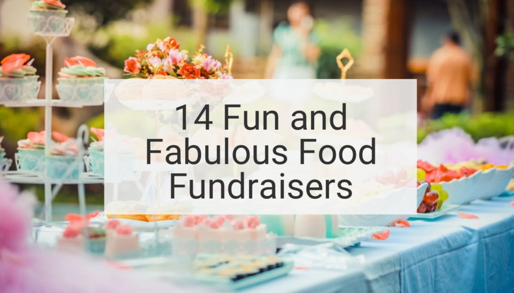 14 Fun And Fabulous Food Fundraisers Donorbox