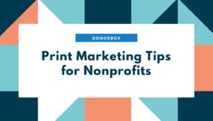 Print marketing for nonprofits