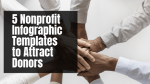 5 Nonprofit Infographic Templates to Attract Donors Banner