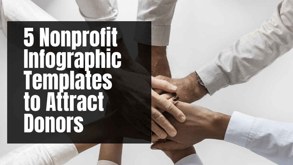5 Nonprofit Infographic Templates to Attract Donors