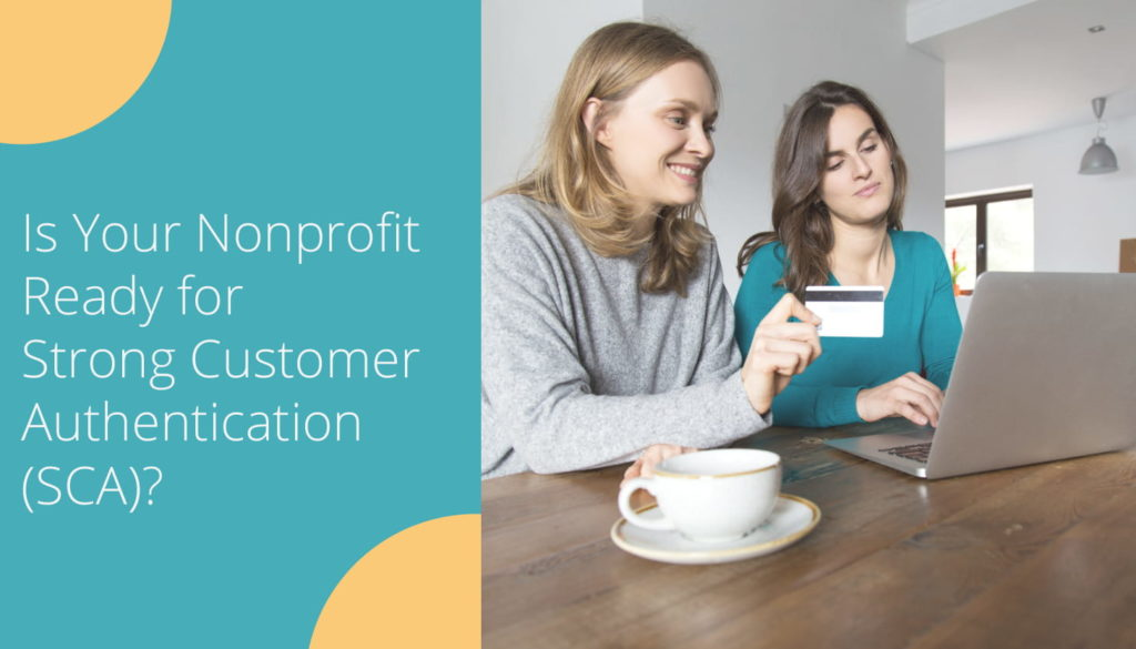 Strong Customer Authentication (SCA) for Nonprofits