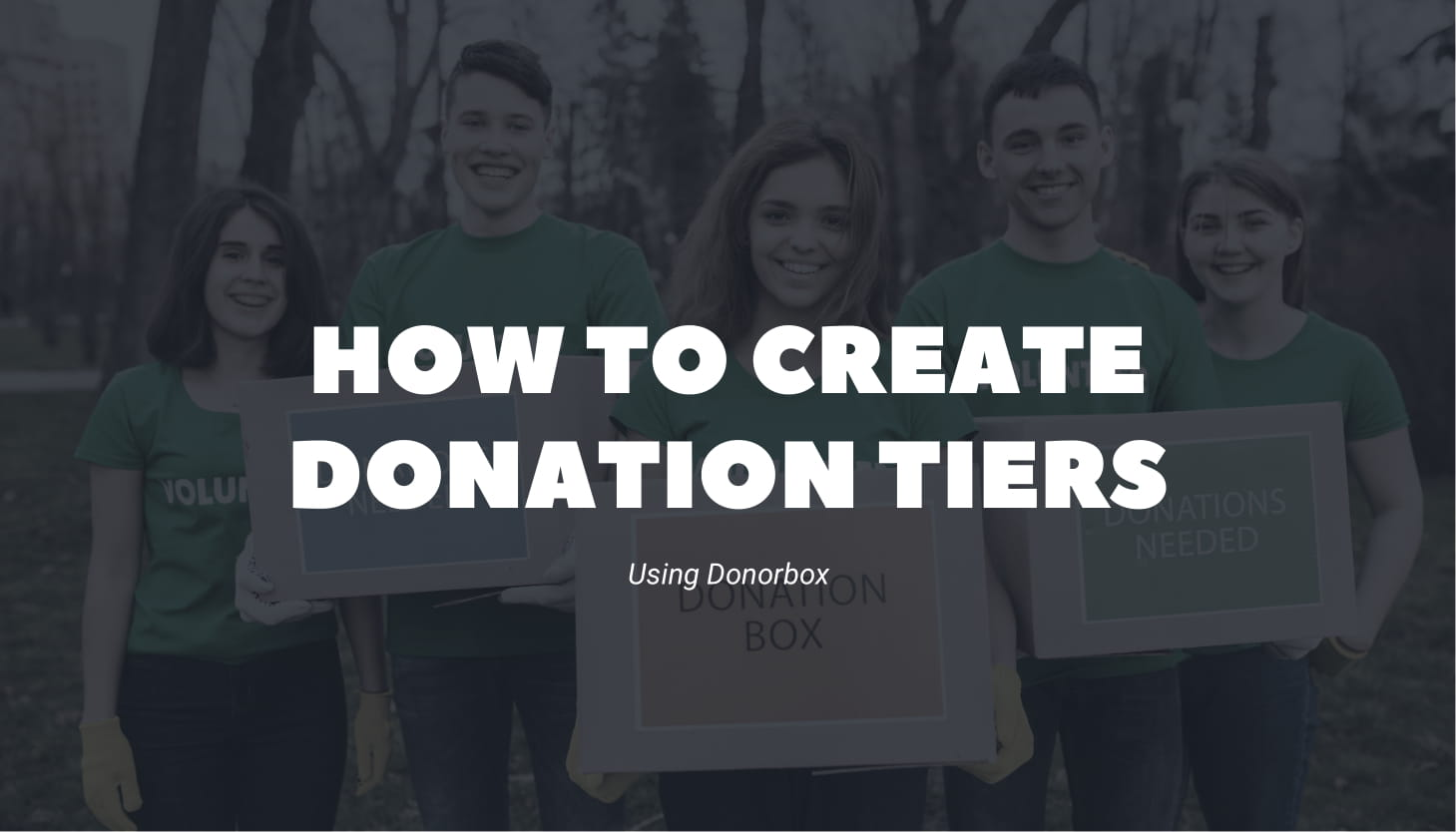 A Step-By-Step Guide to Creating Donation Tiers Using Donorbox