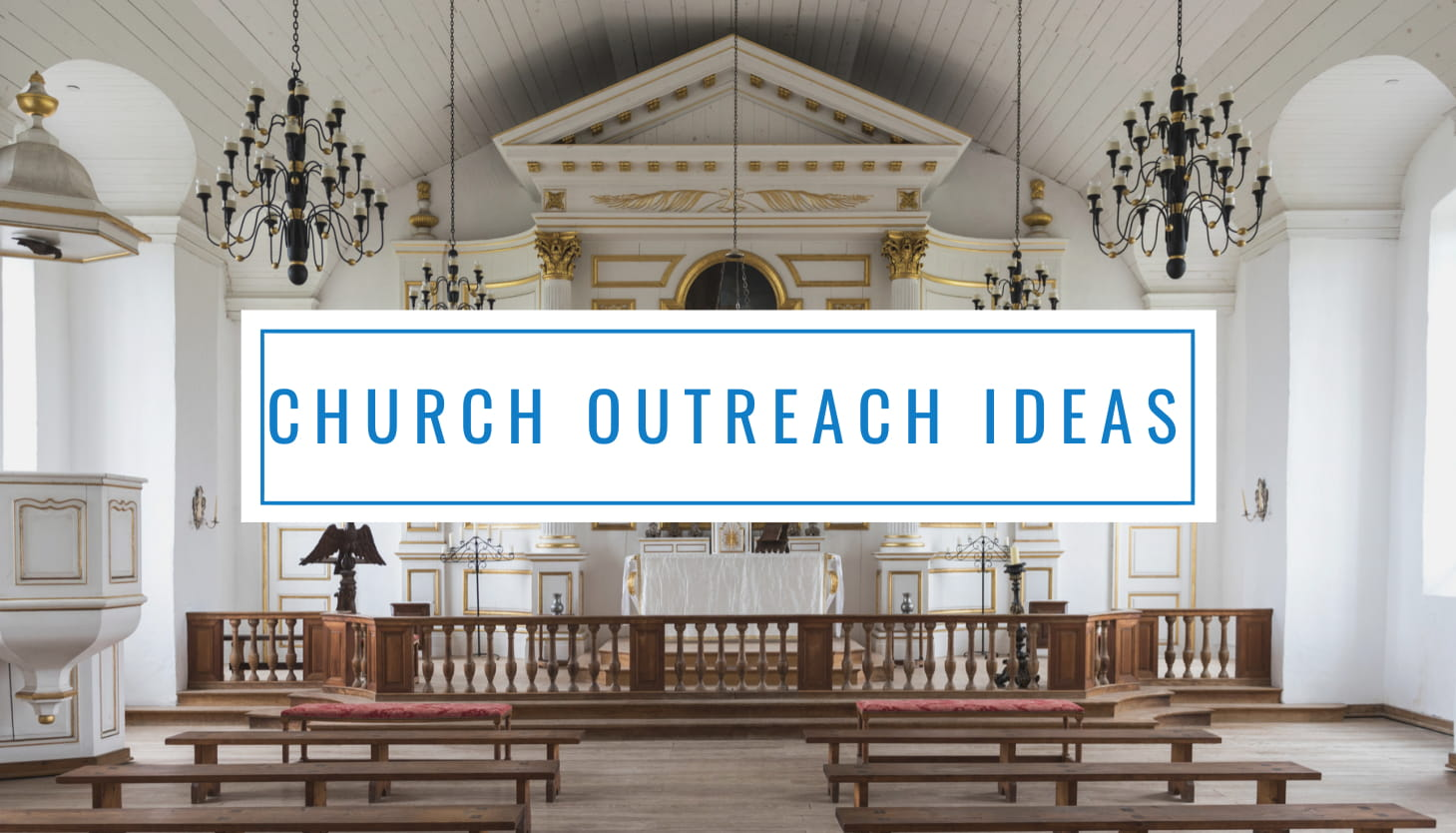 6 Effective Church Outreach Ideas To Grow Your Church- Donorbox