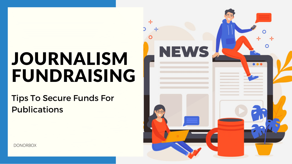 Journalism Fundraising – Tips To Secure Funds For Publications