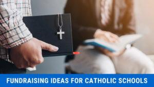 Fundraising Ideas for Catholic Schools
