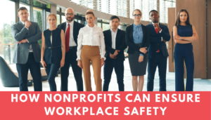 How Nonprofits Can Ensure Workplace Safety