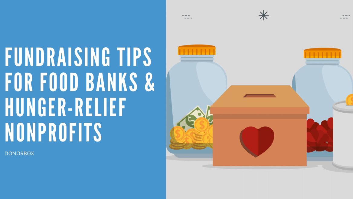 Top 12 Fundraising Tips for Food Banks and Hunger-Relief Nonprofits