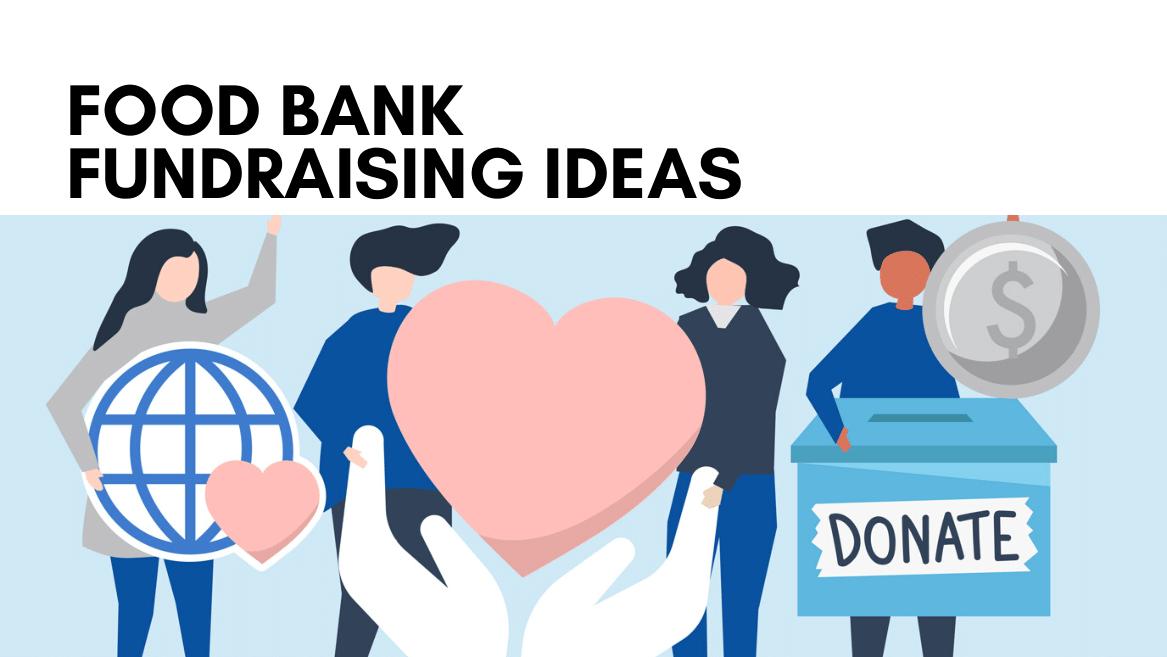 Top 9 Food Bank Fundraising Ideas And Strategies Bonus Insights